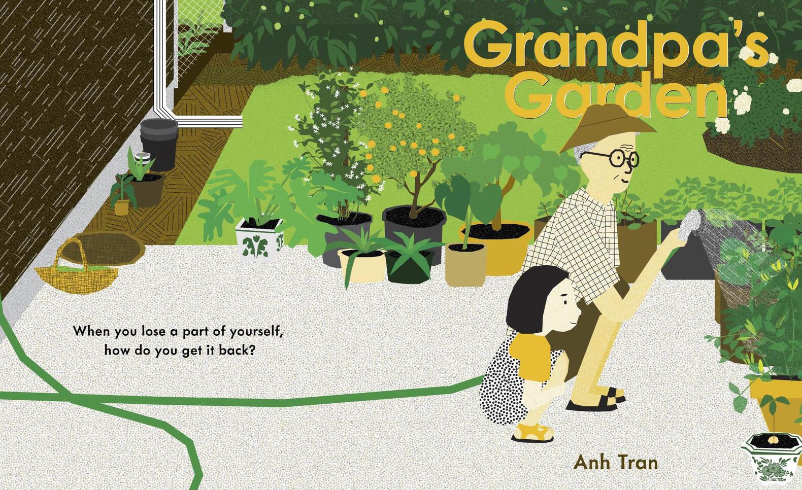 Grandpa's Garden by Anh Tran ; Anh Tran