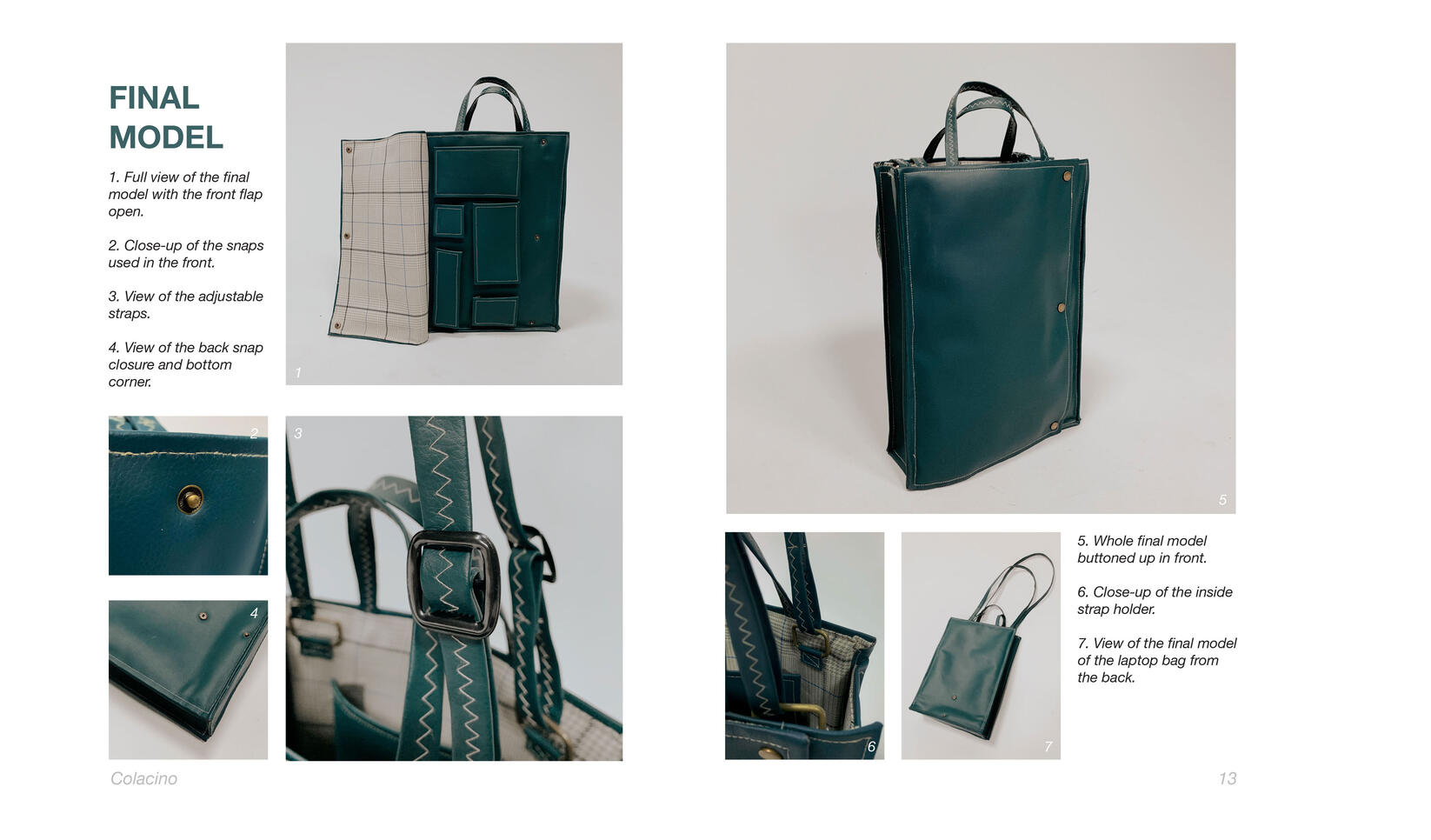 Final product and process work for newly designed laptop bag. ; Rosie Colacino