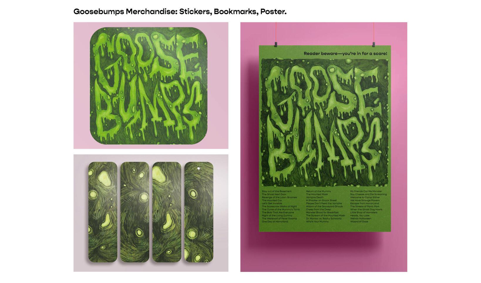 Goosebumps Merchandise by Alex Reames ; Alex Reames