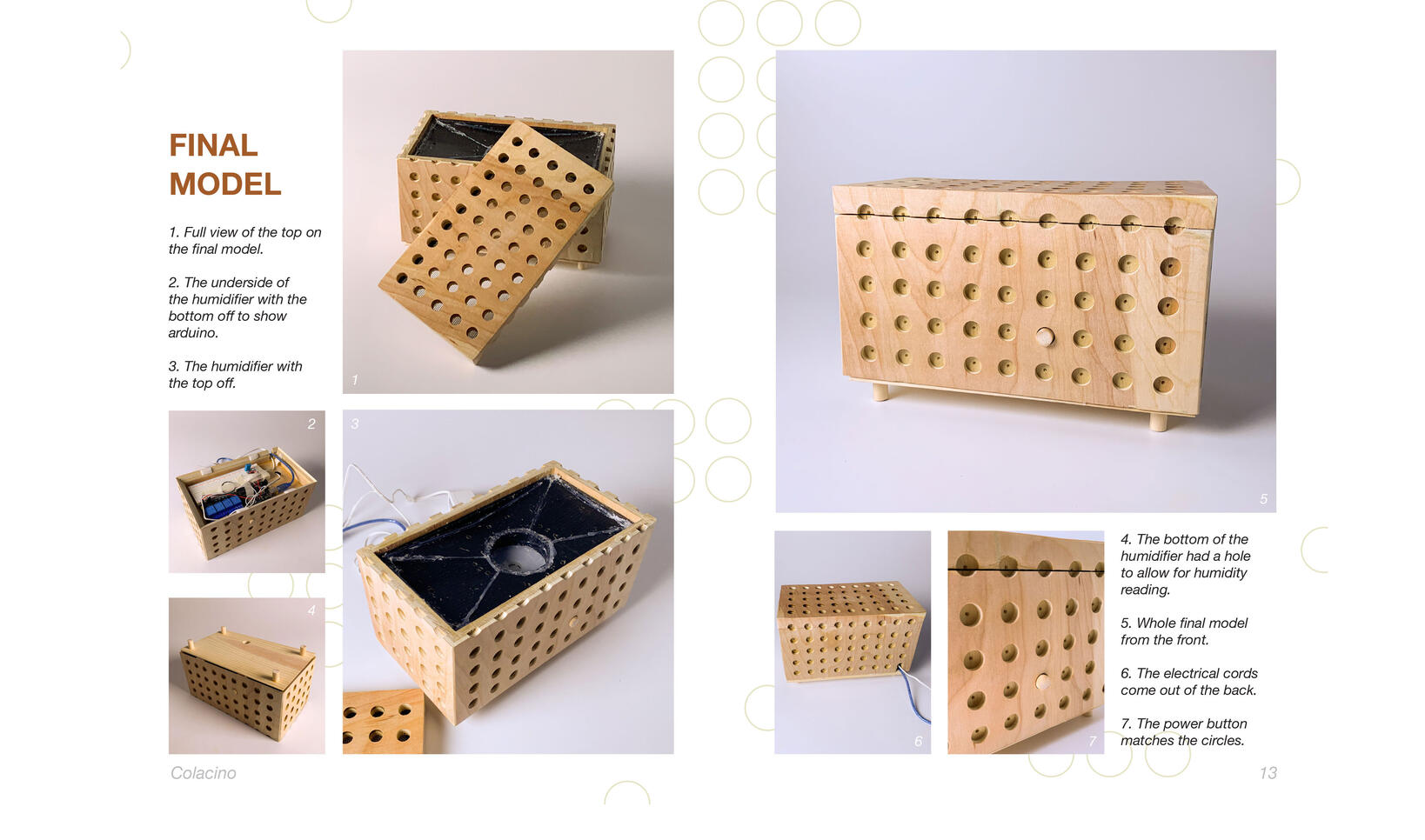 Final product and process work or wooden humidifier.  ; Rosie Colacino